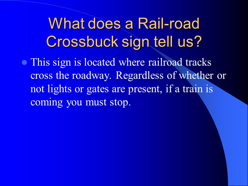 What does a Rail-road Crossbuck sign tell us
