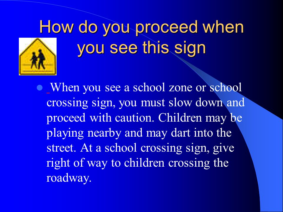 How do you proceed when you see this sign