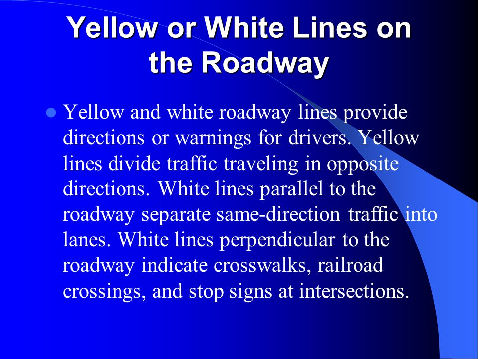 Yellow or White Lines on the Roadway