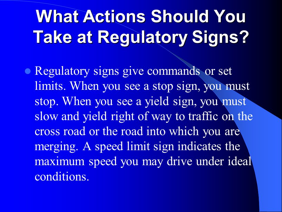 What Actions Should You Take at Regulatory Signs