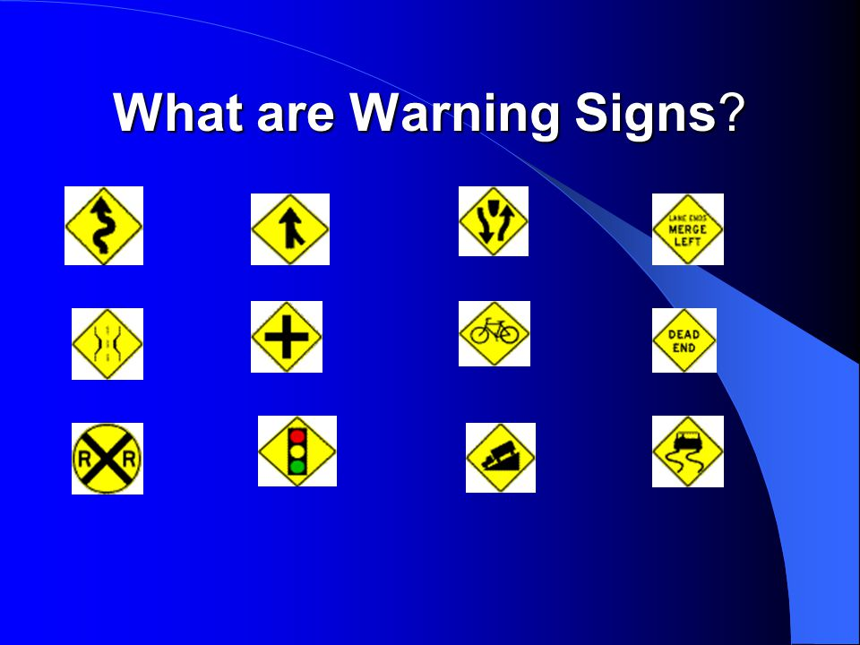 What are Warning Signs