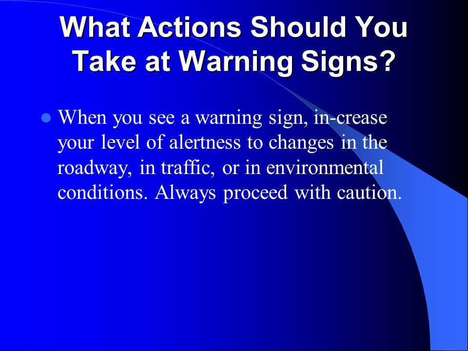 What Actions Should You Take at Warning Signs