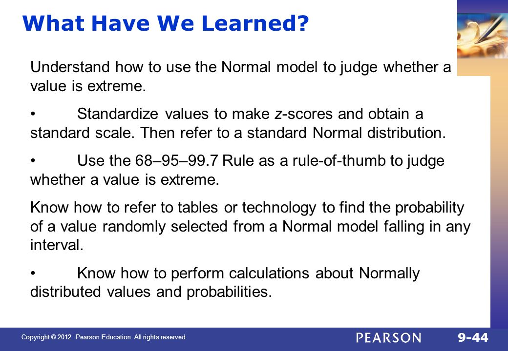 QTM1310/ Sharpe What Have We Learned Understand how to use the Normal model to judge whether a value is extreme.