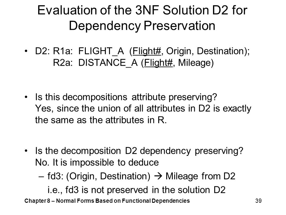 Evaluation of the 3NF Solution D2 for Dependency Preservation
