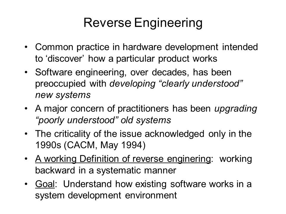 Reverse Engineering Common practice in hardware development intended to 'discover' how a particular product works.