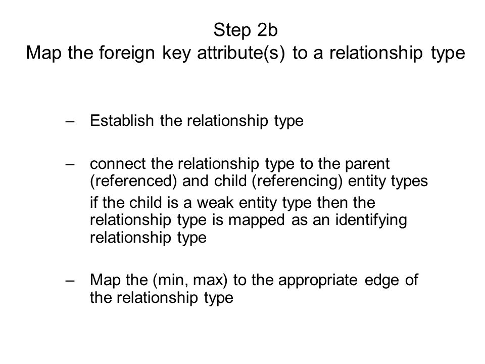 Step 2b Map the foreign key attribute(s) to a relationship type