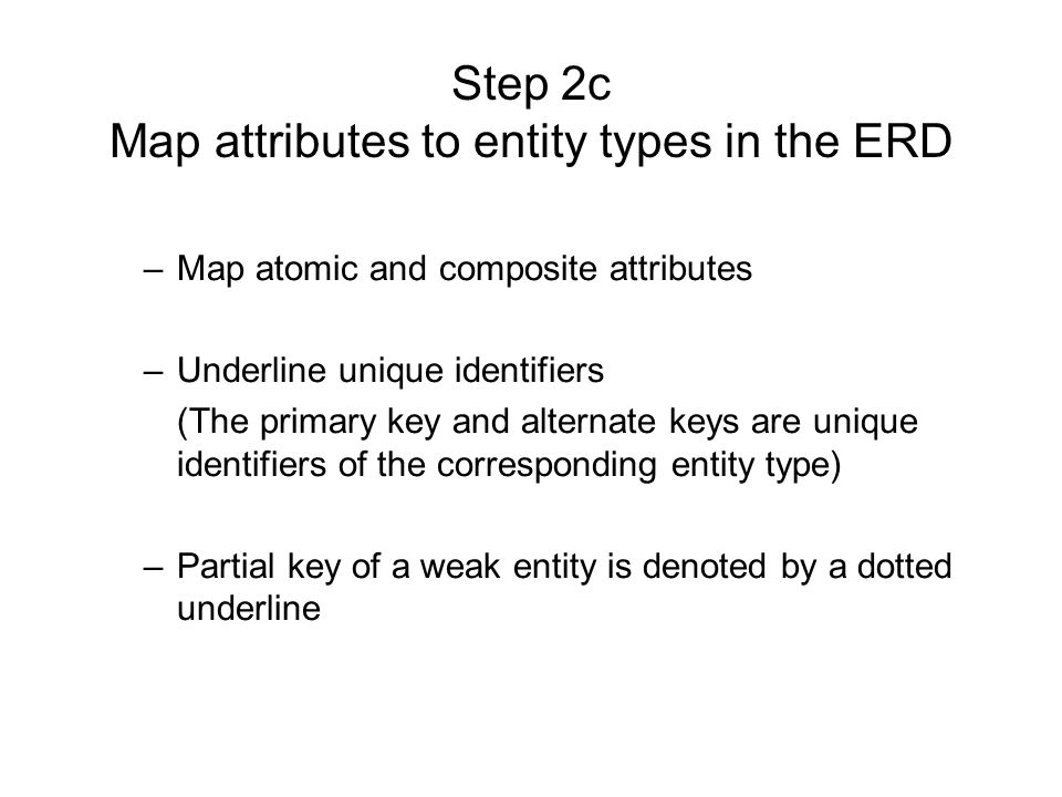 Step 2c Map attributes to entity types in the ERD