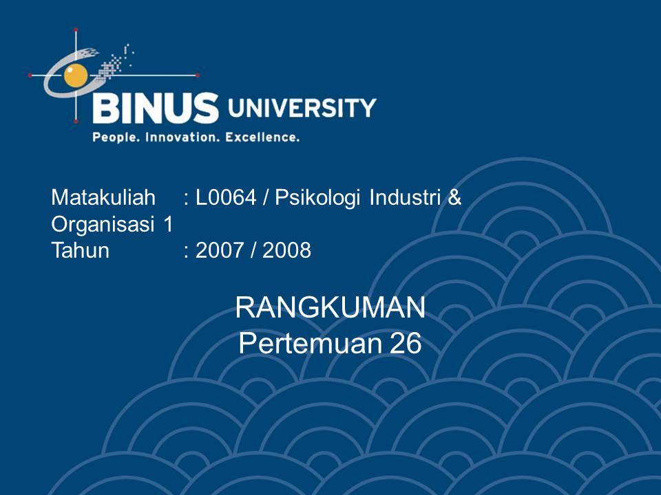 Matakuliah : L0064 / Psikologi Industri & Organisasi 1