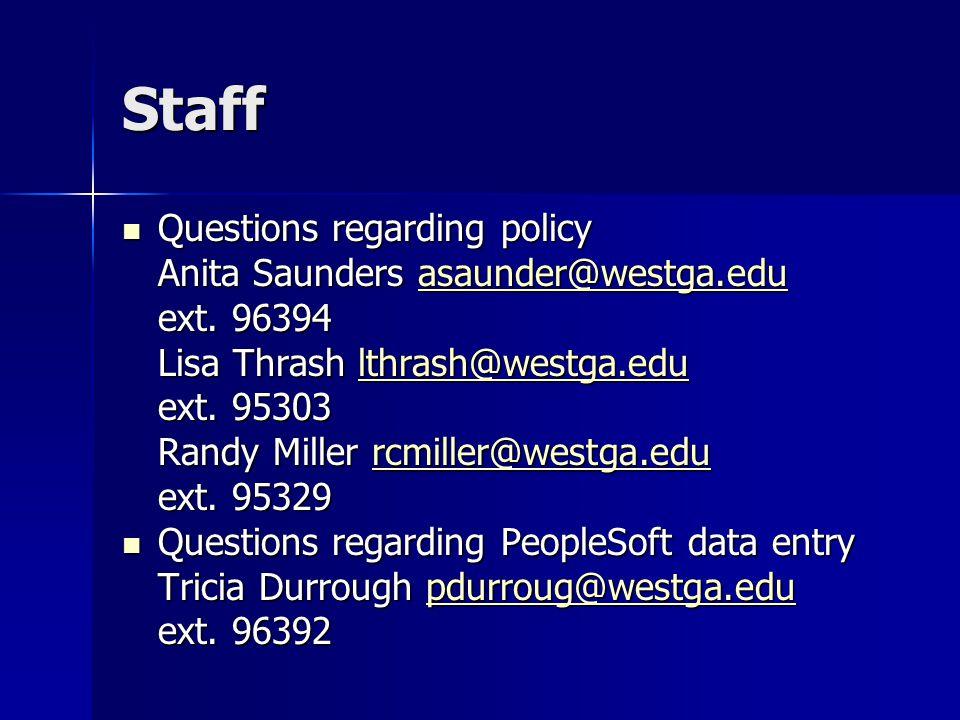 Staff Questions regarding policy Anita Saunders asaunder@westga.edu