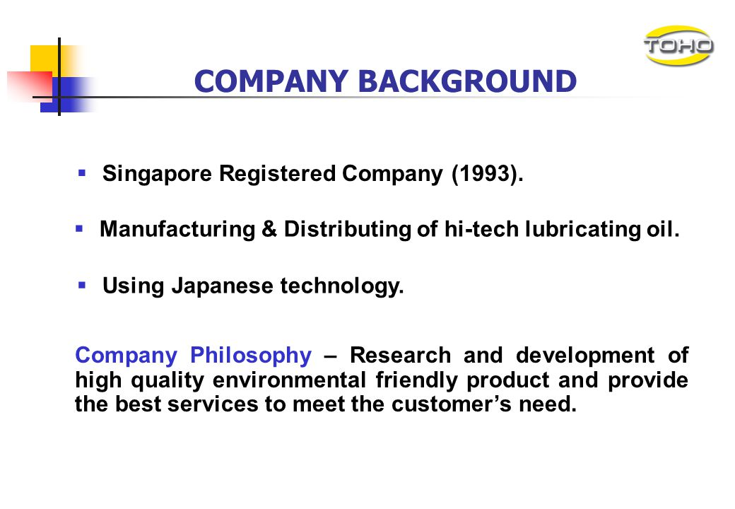 COMPANY BACKGROUND Singapore Registered Company (1993).