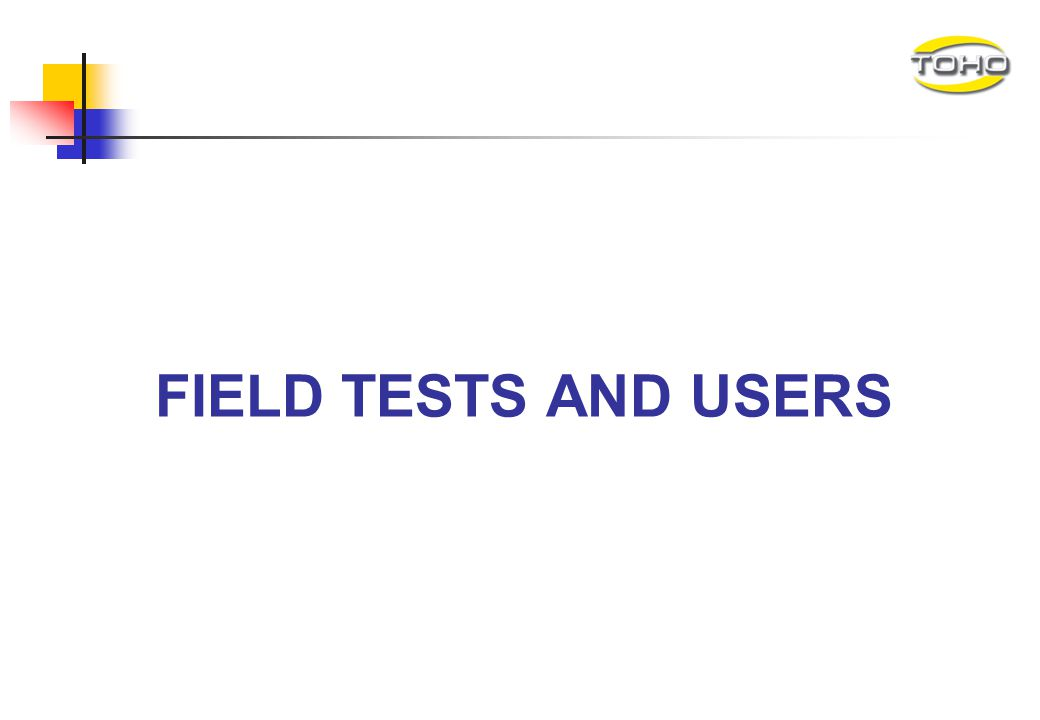 FIELD TESTS AND USERS