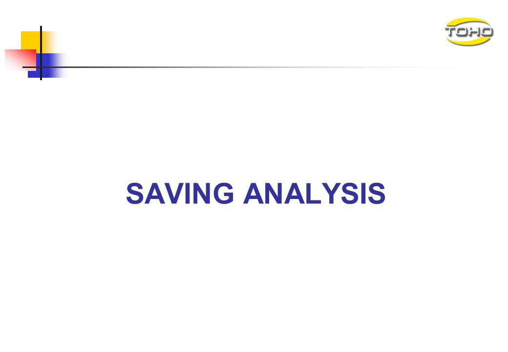 SAVING ANALYSIS