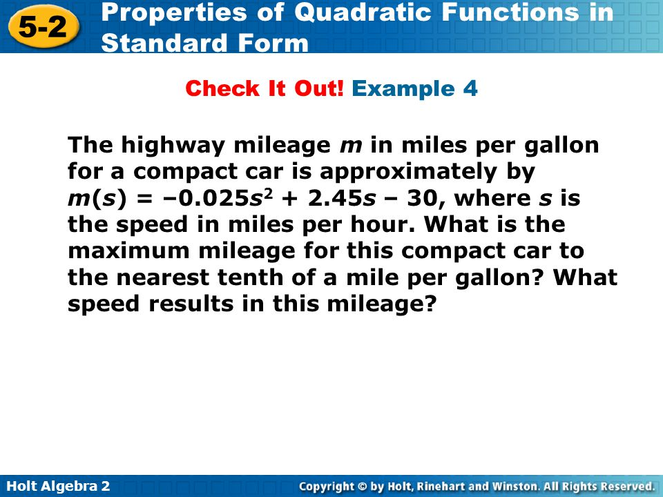 Check It Out! Example 4 The highway mileage m in miles per gallon for a compact car is approximately by.