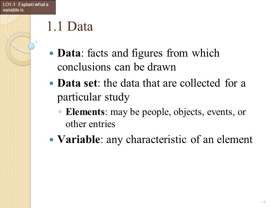 1.1 Data Data: facts and figures from which conclusions can be drawn