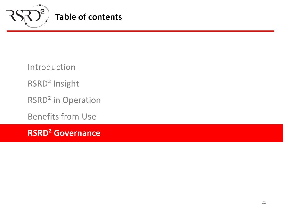 Table of contents Introduction RSRD² Insight RSRD² in Operation Benefits from Use RSRD² Governance