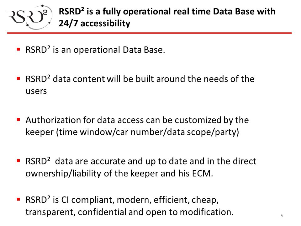 RSRD² is a fully operational real time Data Base with 24/7 accessibility