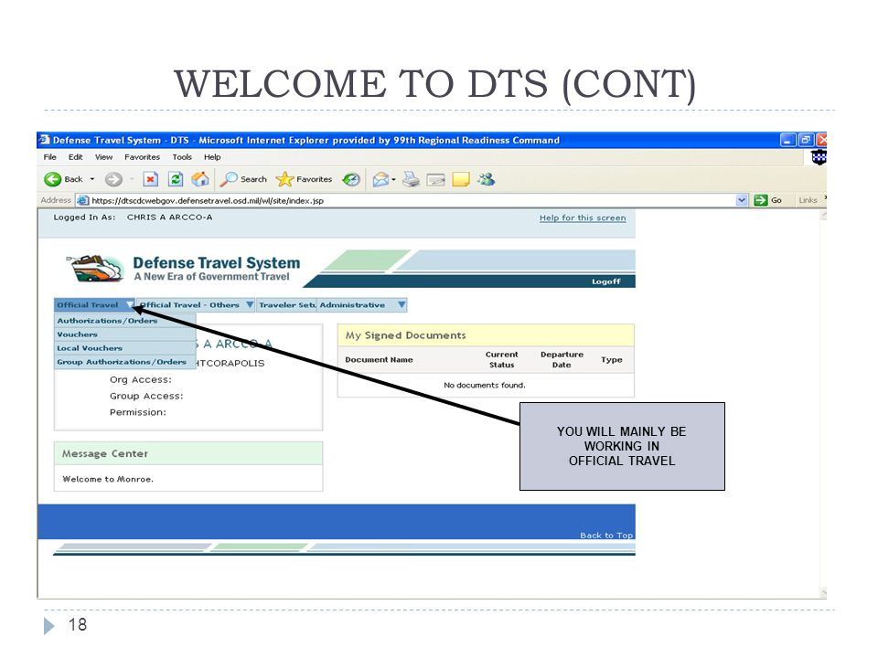WELCOME TO DTS (CONT) YOU WILL MAINLY BE WORKING IN OFFICIAL TRAVEL
