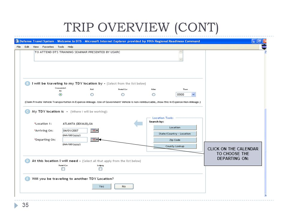 TRIP OVERVIEW (CONT) CLICK ON THE CALENDAR TO CHOOSE THE DEPARTING ON:
