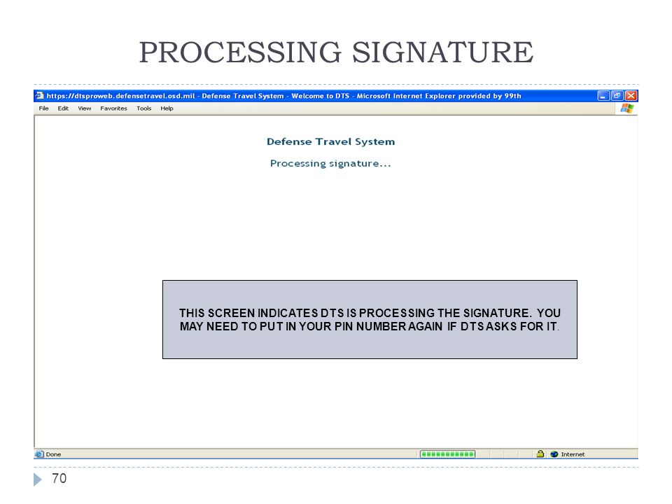 THIS SCREEN INDICATES DTS IS PROCESSING THE SIGNATURE. YOU