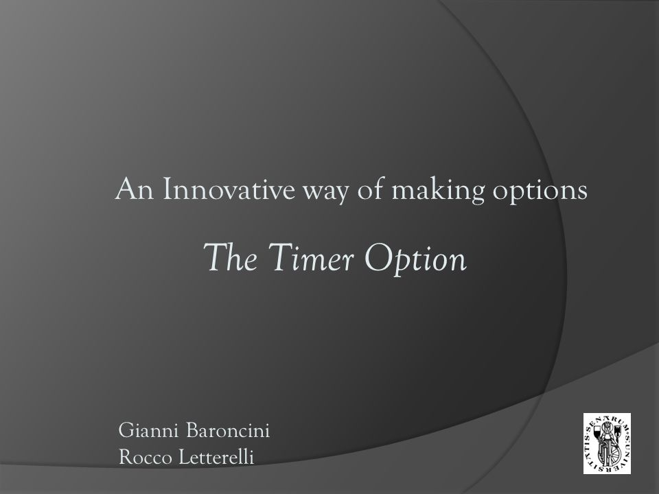 An Innovative way of making options