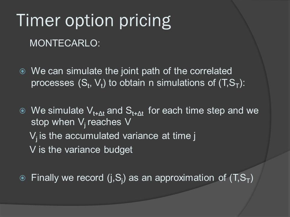 Timer option pricing MONTECARLO: