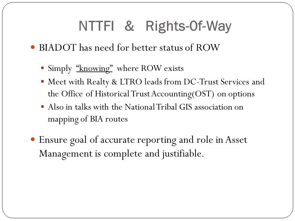 NTTFI & Rights-0f-Way BIADOT has need for better status of ROW