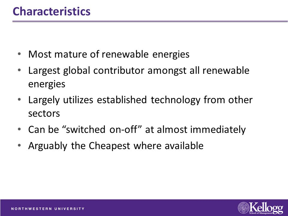 Characteristics Most mature of renewable energies