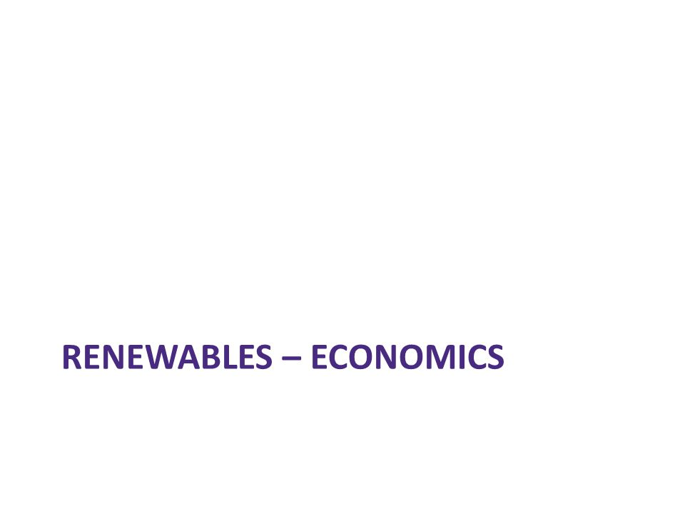 Renewables – Economics