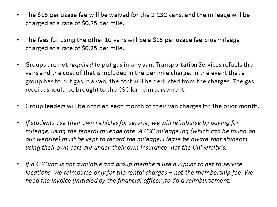The $15 per usage fee will be waived for the 2 CSC vans, and the mileage will be charged at a rate of $0.25 per mile.