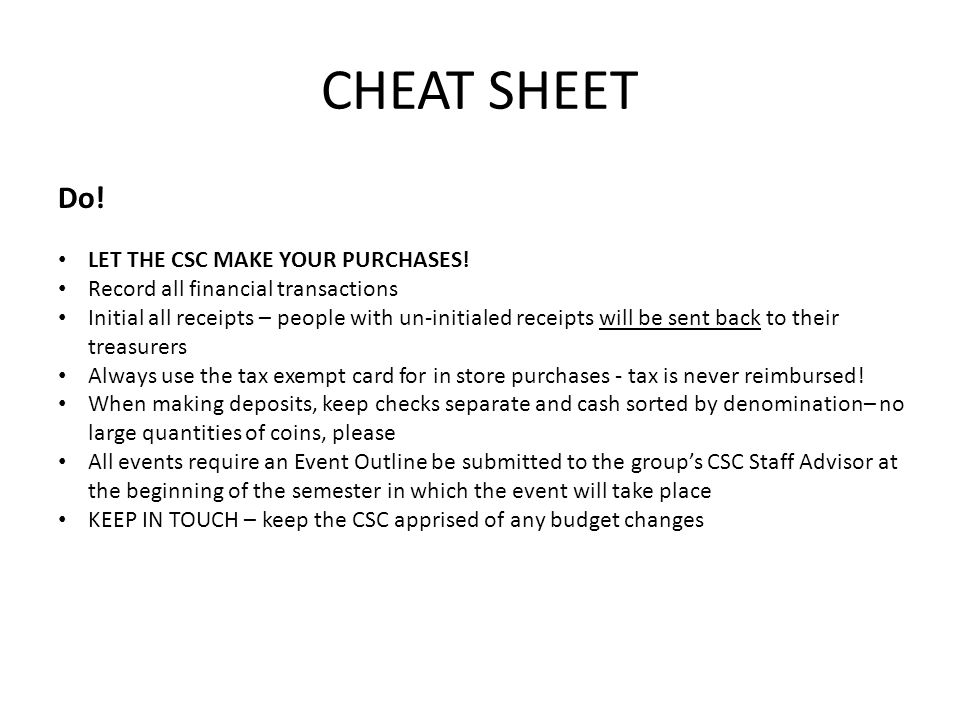 CHEAT SHEET Do! LET THE CSC MAKE YOUR PURCHASES!