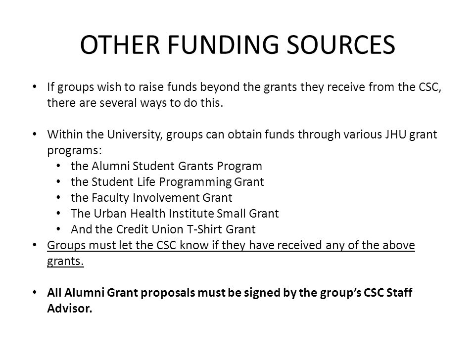 OTHER FUNDING SOURCES If groups wish to raise funds beyond the grants they receive from the CSC, there are several ways to do this.