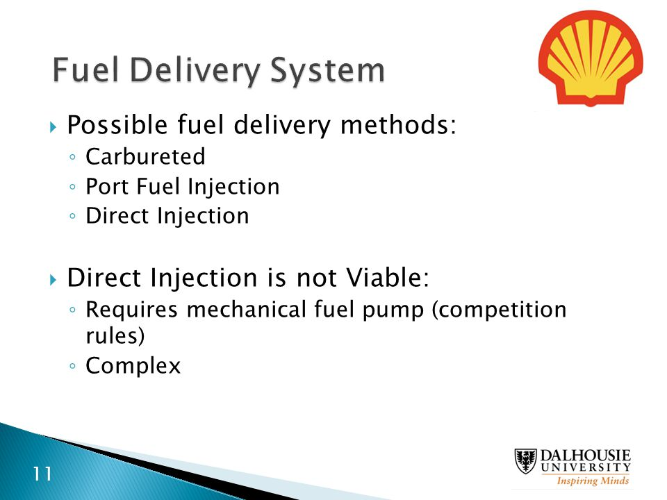 Fuel Delivery System Possible fuel delivery methods: