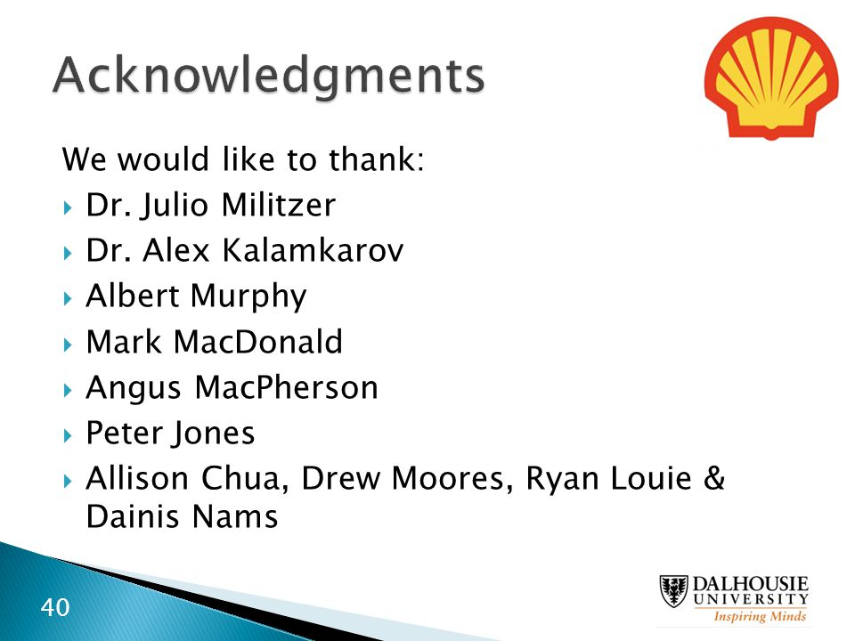 Acknowledgments We would like to thank: Dr. Julio Militzer