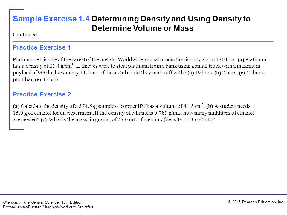 Sample Exercise 1.4 Determining Density and Using Density to Determine Volume or Mass