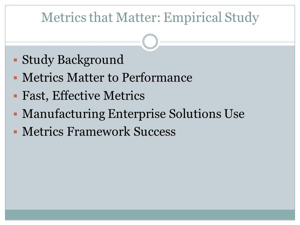 Metrics that Matter: Empirical Study