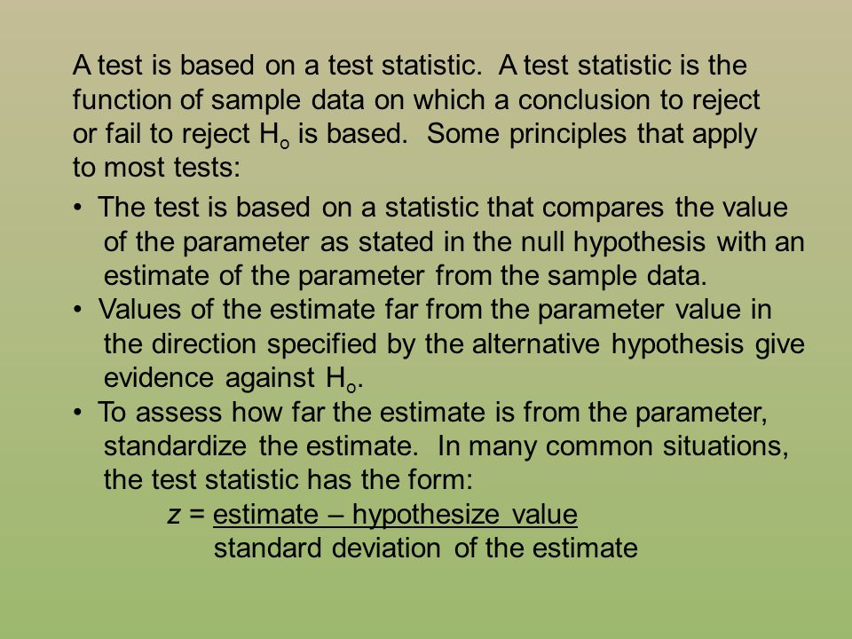 A test is based on a test statistic