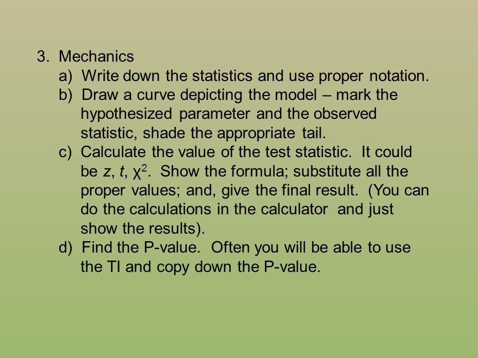 3. Mechanics a) Write down the statistics and use proper notation. b) Draw a curve depicting the model – mark the.