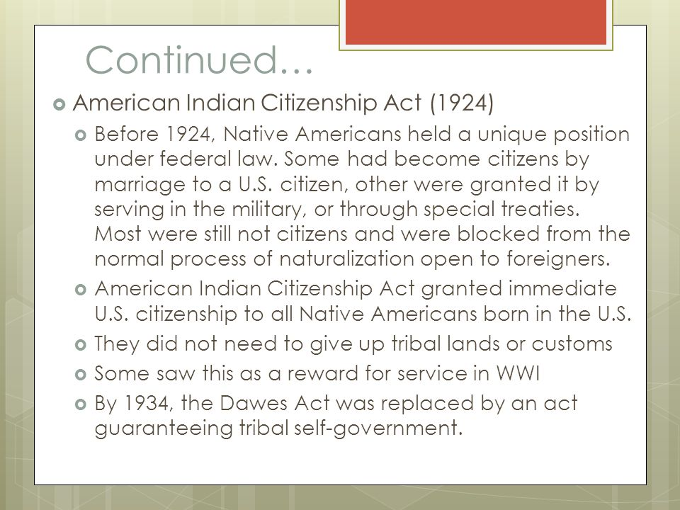 Continued… American Indian Citizenship Act (1924)