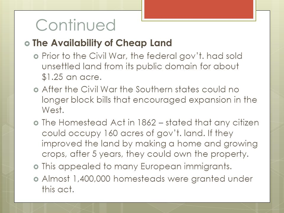Continued The Availability of Cheap Land