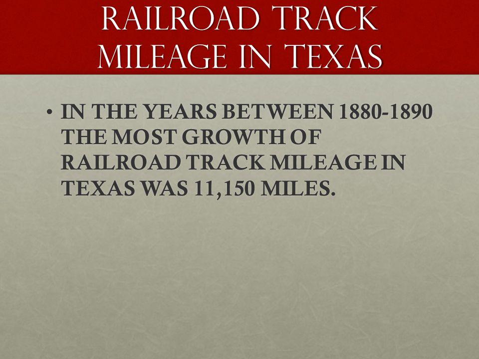 RAILROAD TRACK MILEAGE IN TEXAS