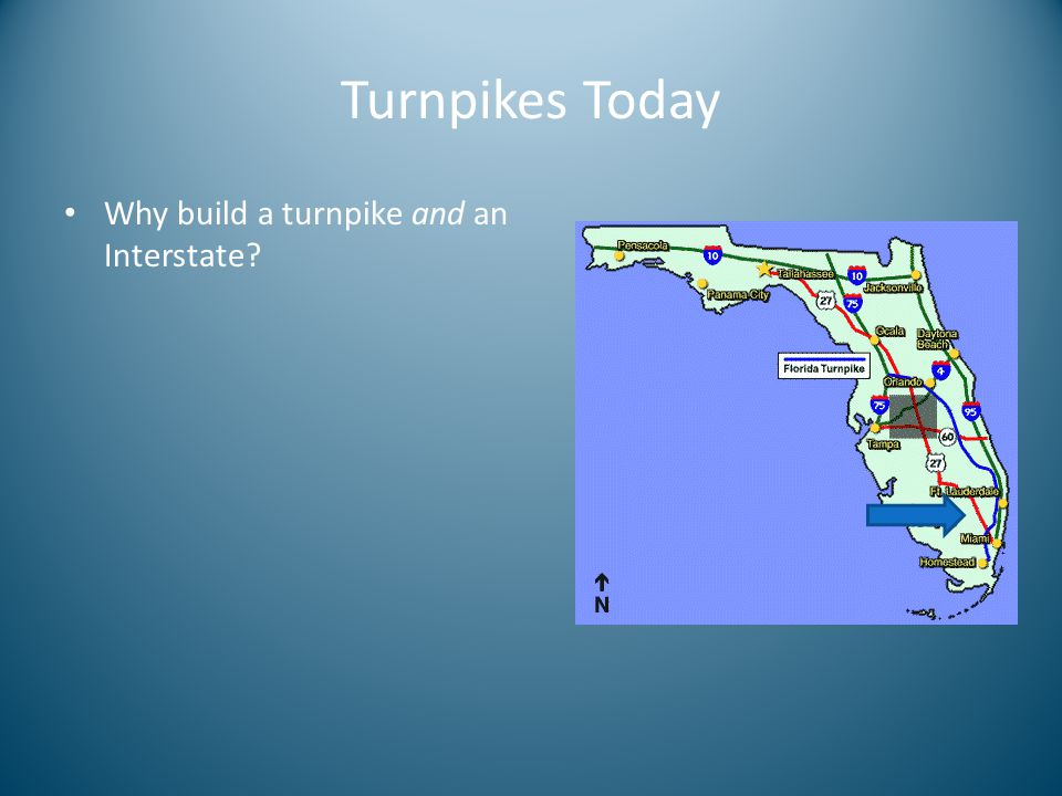 Turnpikes Today Why build a turnpike and an Interstate