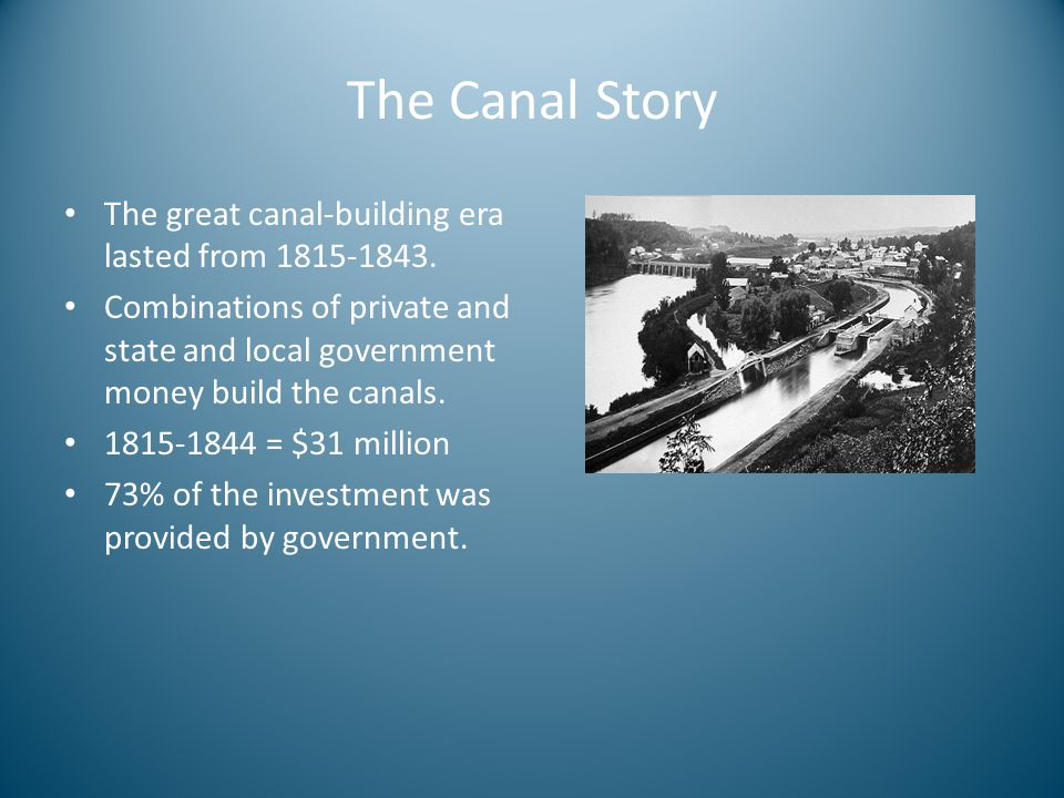 The Canal Story The great canal-building era lasted from 1815-1843.