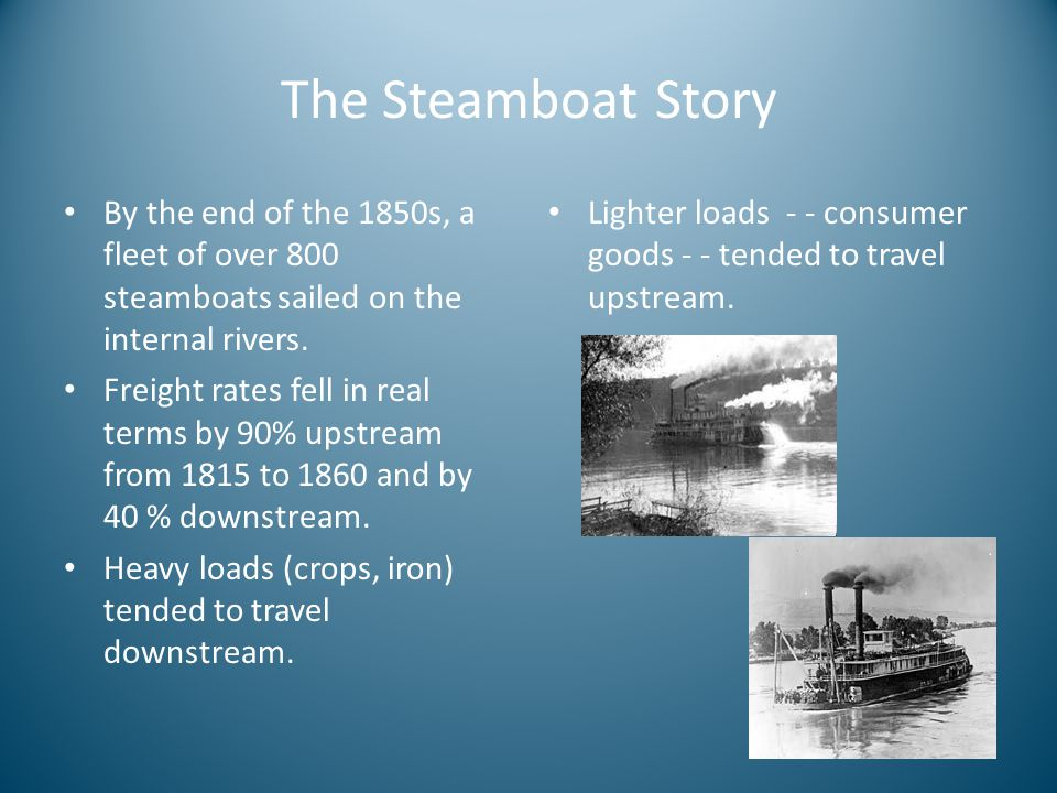 The Steamboat Story By the end of the 1850s, a fleet of over 800 steamboats sailed on the internal rivers.