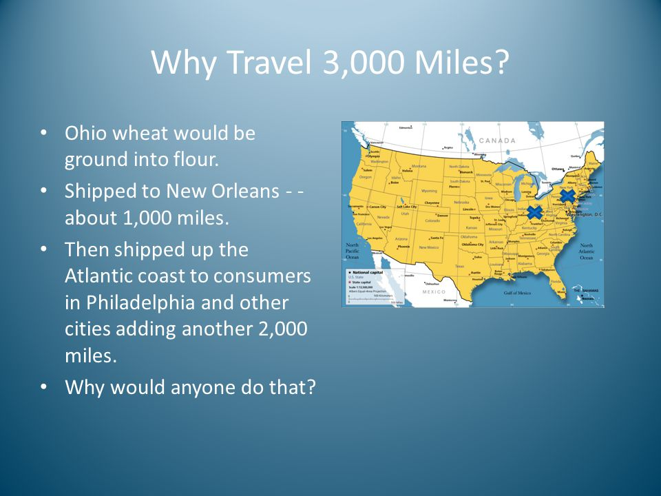 Why Travel 3,000 Miles Ohio wheat would be ground into flour.