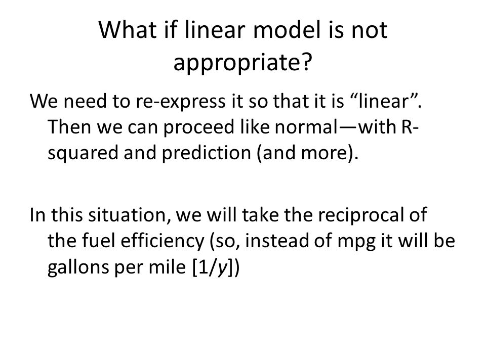 What if linear model is not appropriate