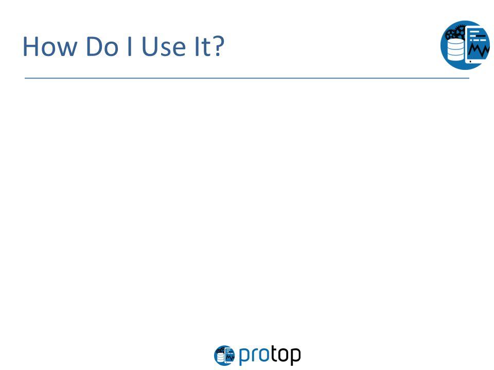 How Do I Use It