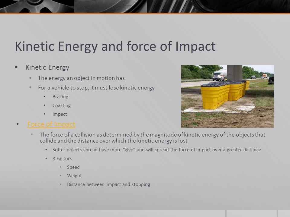 Kinetic Energy and force of Impact