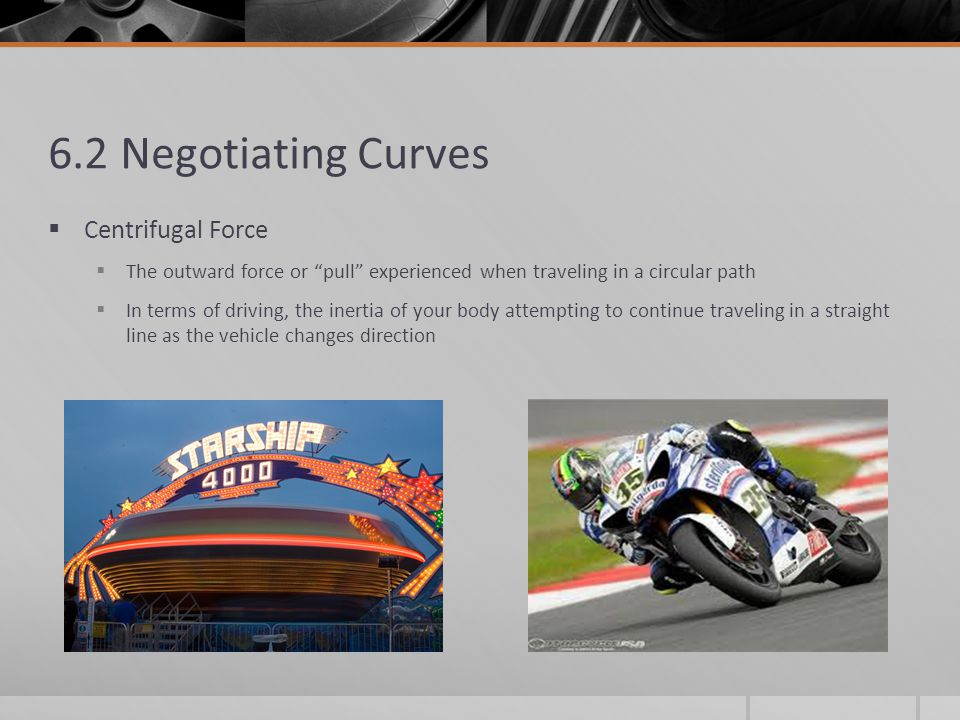 6.2 Negotiating Curves Centrifugal Force