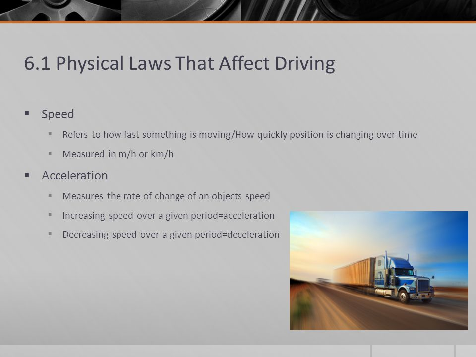 6.1 Physical Laws That Affect Driving