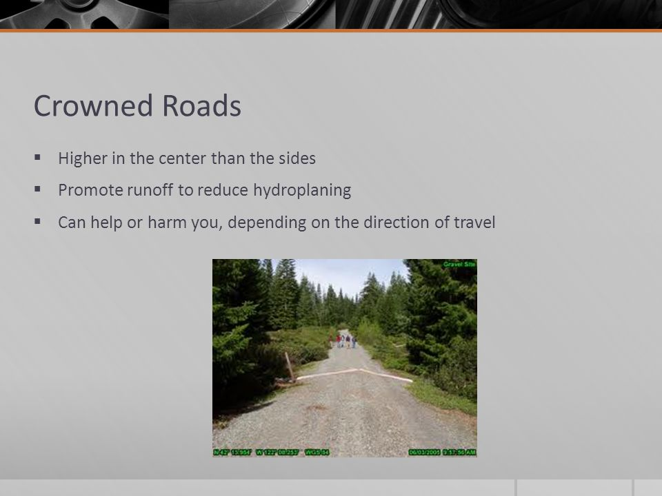 Crowned Roads Higher in the center than the sides